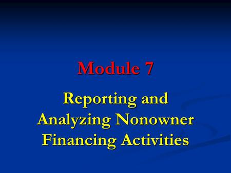 Reporting and Analyzing Nonowner Financing Activities