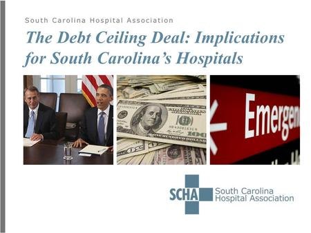 The Debt Ceiling Deal: Implications for South Carolina's Hospitals.