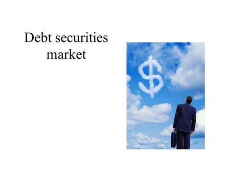 Debt securities market. 2 Central Bank Target Main target – price stabilisation Additional target – supporting government economic's policy The target.