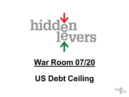 War Room 07/20 US Debt Ceiling. War Room Monthly macro discussion Using tools in context Feature for subscribers only Feedback - what should it to be?