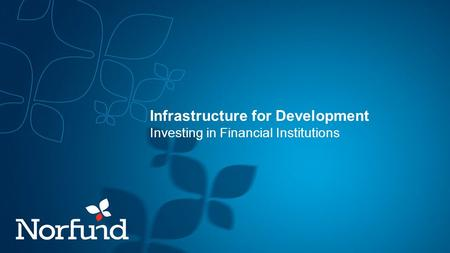 Infrastructure for Development Investing in Financial Institutions.