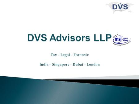 DVS Advisors LLP is a contemporary tax and advisory firm focused on providing value added services to its clientele. The firm offers multifarious solutions.