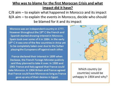 Which country (or countries) would be unhappy in 1904 and why?