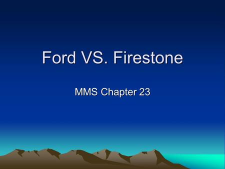Ford VS. Firestone MMS Chapter 23.