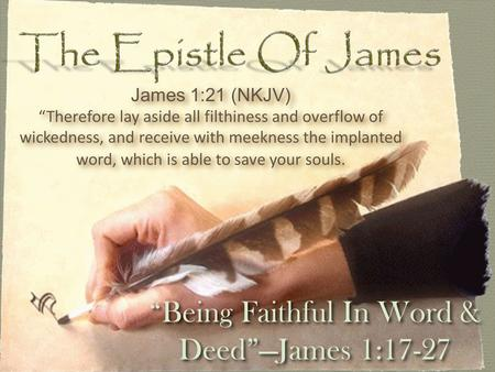 """Being Faithful In Word & Deed""—James 1:17-27"