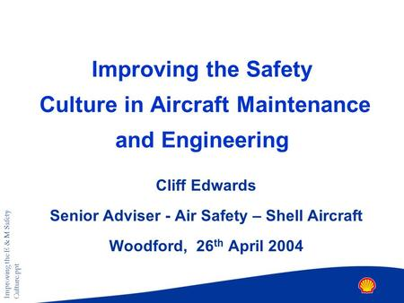 Improving the Safety Culture in Aircraft Maintenance and Engineering