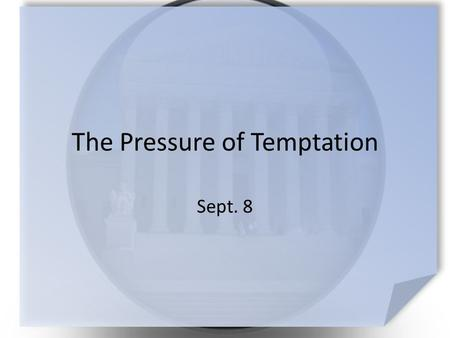 "The Pressure of Temptation Sept. 8. Tell us the truth … What food tempts you to say ""yes"" to just one more bite? Unfortunately you discover the results."