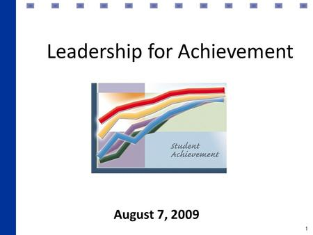 1 Leadership for Achievement August 7, 2009. 2 Building Blocks The PDCA Instructional Process is grounded in three sets of ideas: – Effective Schools.