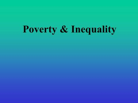 Poverty & Inequality. THE COMPOSITE AMERICAN CLASS STRUCTURE 1.An extremely rich capitalist/corporate managerial class 2.Historically a large and stable.