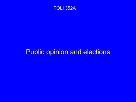 Public opinion and elections POLI 352A. Following up on welfare-state issues Work incentives in social-democratic vs. liberal vs. corporatist welfare.