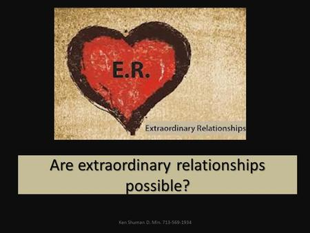 Are extraordinary relationships possible?