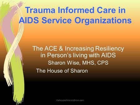 Trauma Informed Care in AIDS Service Organizations