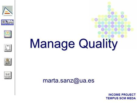 INCOME PROJECT TEMPUS SCM MEDA Manage Quality
