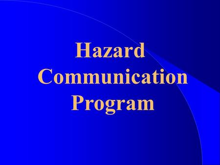 Hazard Communication Program. l l Any hazardous waste defined by the Solid Waste Disposal Act and the Resource Conservation and Recovery Act and/or regulated.