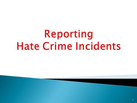 1.  The New York State Hate Crimes Act of 2000 requires DCJS to collect and analyze demographic and statistical data with respect to the number of Hate.
