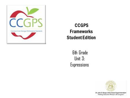 CCGPS Frameworks Student Edition 6th Grade Unit 3: Expressions.