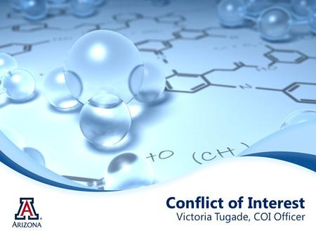 Conflict of Interest Victoria Tugade, COI Officer.