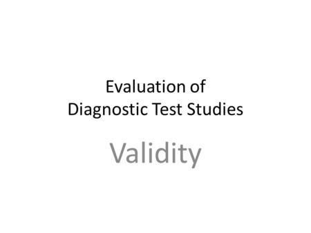 Evaluation of Diagnostic Test Studies