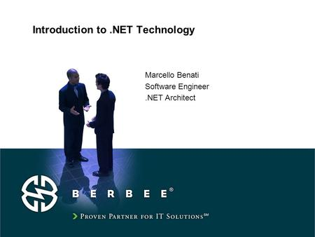 Introduction to.NET Technology Marcello Benati Software Engineer.NET Architect.