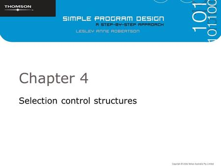 Chapter 4 Selection control structures. Objectives To elaborate on the uses of simple selection, multiple selection and nested selection in algorithms.