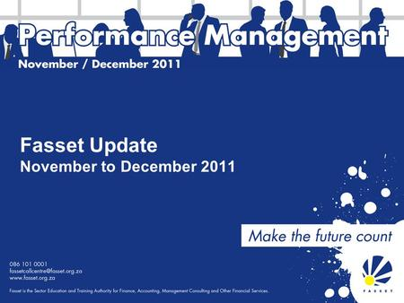 Fasset Update November to December 2011. Sector Skills Plan Update 2012/13 This SSP contains the blueprint for the Fasset's strategy and activities for.