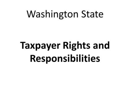 Washington State Taxpayer Rights and Responsibilities.