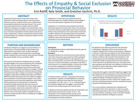 The Effects of Empathy & Social Exclusion PURPOSE AND BACKGROUND Individuals' willingness to engage in prosocial behavior is a popular topic in social.