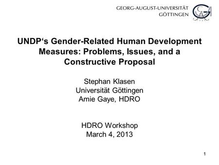 11 UNDP's Gender-Related Human Development Measures: Problems, Issues, and a Constructive Proposal Stephan Klasen Universität Göttingen Amie Gaye, HDRO.