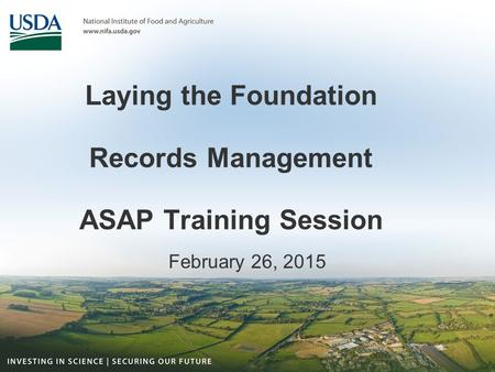Laying the Foundation Records Management ASAP Training Session February 26, 2015.