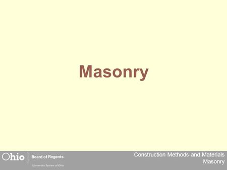 Construction Methods and Materials Masonry Masonry.