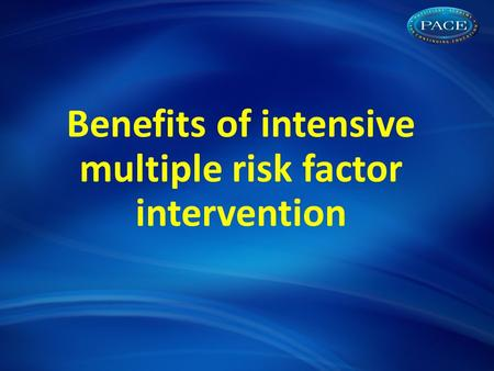 Benefits of intensive multiple risk factor intervention.