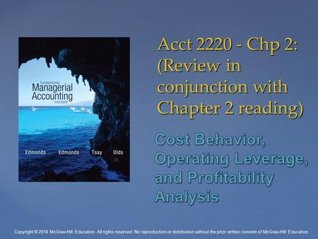 Acct 2220 - Chp 2: (Review in conjunction with Chapter 2 reading) Copyright © 2014 McGraw-Hill Education. All rights reserved. No reproduction or distribution.