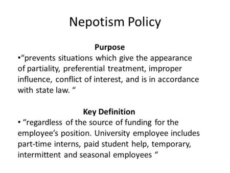 "Nepotism Policy Purpose ""prevents situations which give the appearance of partiality, preferential treatment, improper influence, conflict of interest,"