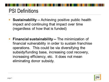  Sustainability -- Achieving positive public health impact and continuing that impact over time (regardless of how that is funded)  Financial sustainability.