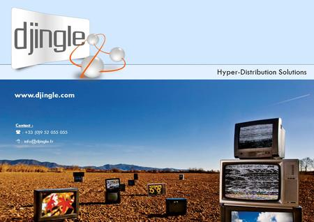 Hyper-Distribution Solutions Contact :  : +33 (0)9 52 055 055  :