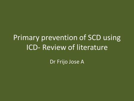 Primary prevention of SCD using ICD- Review of literature