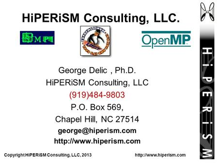 Copyright HiPERiSM Consulting, LLC, 2013  George Delic, Ph.D. HiPERiSM Consulting, LLC (919)484-9803 P.O. Box 569, Chapel Hill,
