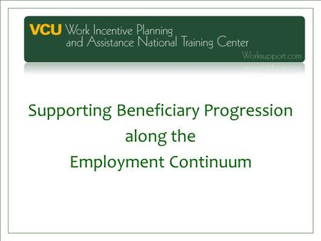 Supporting Beneficiary Progression along the Employment Continuum.