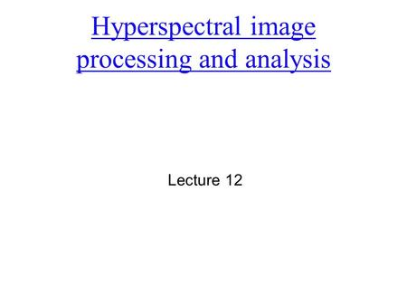 Hyperspectral image processing and analysis