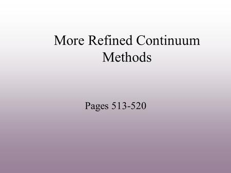 More Refined Continuum Methods Pages 513-520. Methods based on Poisson-Boltzmann Equation  2  r  = [-4  r  /  Poisson Equation (9.56) If 