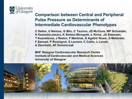 Comparison between Central and Peripheral Pulse Pressure as Determinants of Intermediate Cardiovascular Phenotypes C Delles, U Neisius, G Bilo, C Taurino,