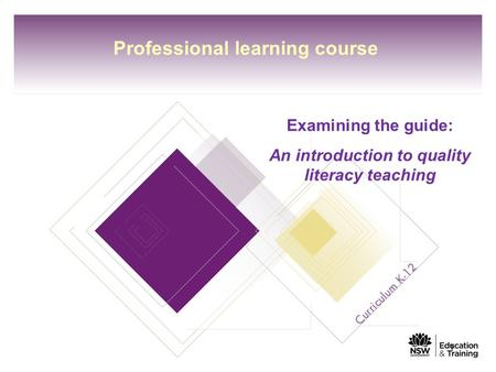 Professional learning course Examining the guide: An introduction to quality literacy teaching 1.
