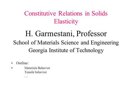 Constitutive Relations in Solids Elasticity