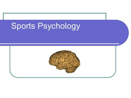 Sports Psychology. Lesson 2 Lesson Outcomes: To recap characteristics of skill and ability Identify the different continuum and understand where and why.