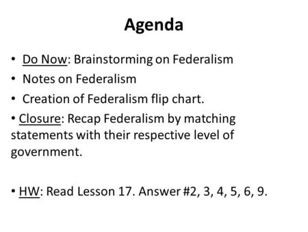 Agenda Do Now: Brainstorming on Federalism Notes on Federalism
