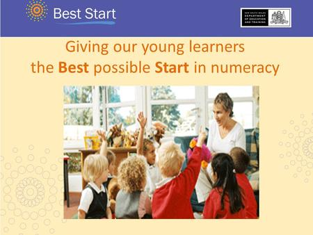 Giving our young learners the Best possible Start in numeracy.