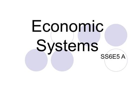 Economic Systems SS6E5 A.