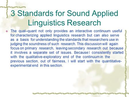 3 Standards for Sound Applied Linguistics Research  The qual–quant not only provides an interactive continuum useful for characterizing applied linguistics.
