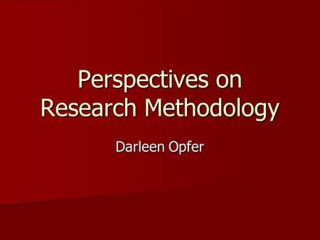 Perspectives on Research Methodology