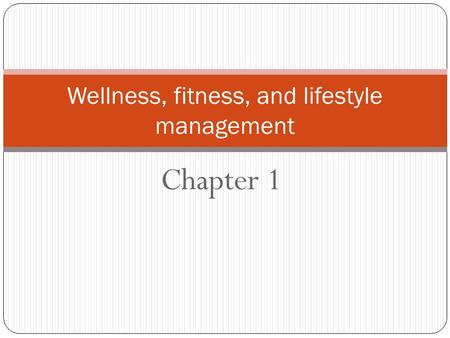 Chapter 1 Wellness, fitness, and lifestyle management.